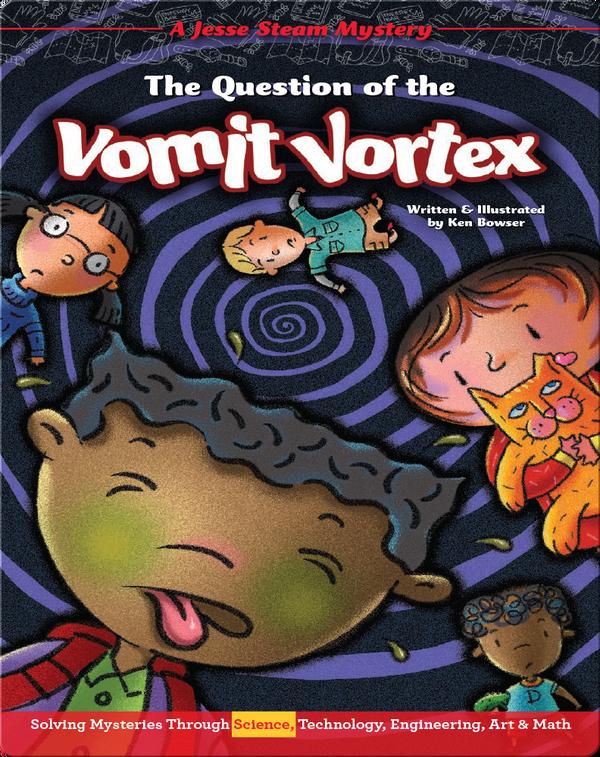 Jesse STEAM Mysteries: The Question of the Vomit Vortex