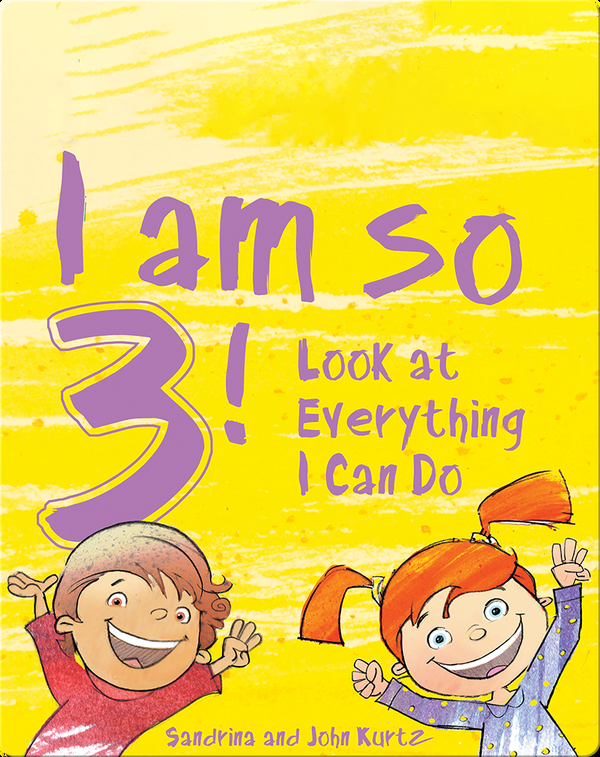 I Am So 3!: Look at Everything I Can Do