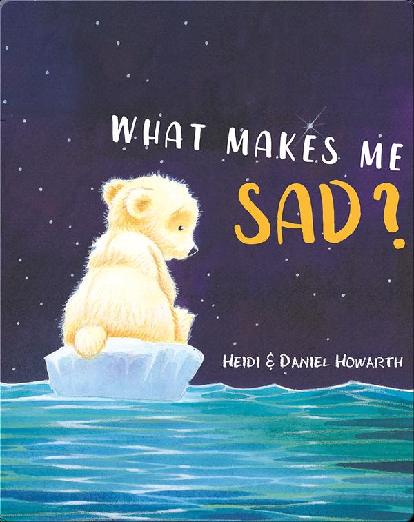 What Makes Me Sad?