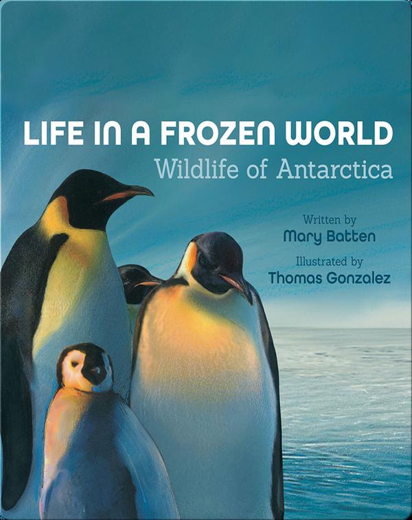 Life in a Frozen World: Wildlife of Antarctica