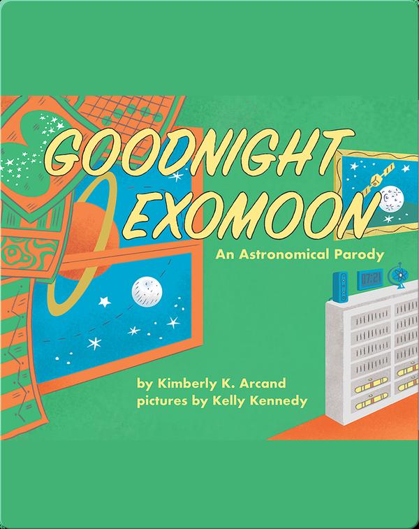 Goodnight Exomoon: An Astronomical Parody