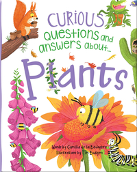 Curious Questions and Answers About... Plants