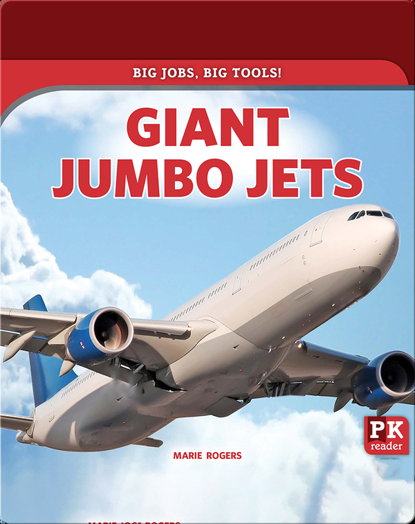 Big Jobs, Big Tools!: Giant Jumbo Jets