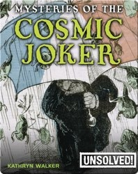 Mysteries of the Cosmic Joker