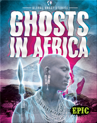 Global Ghost Stories: Ghosts in Africa