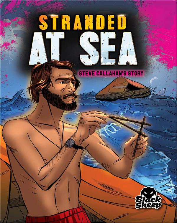 Stranded at Sea: Steve Callahan's Story