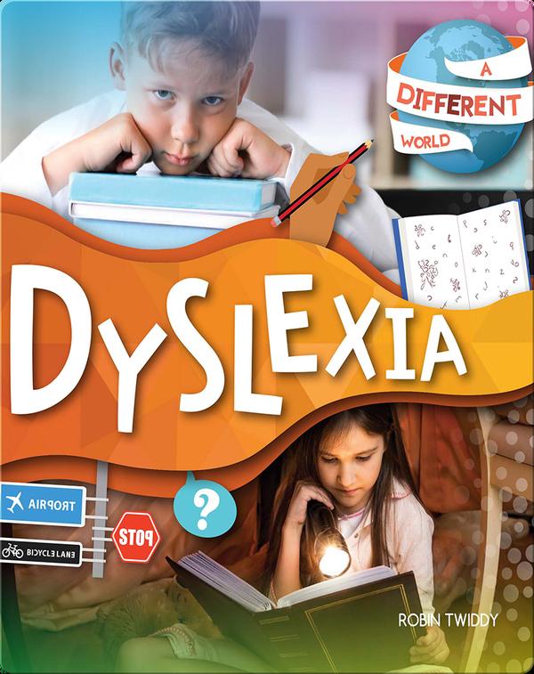 A Different World: Dyslexia