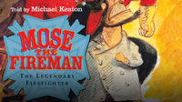American Heroes & Legends: Mose the Fireman