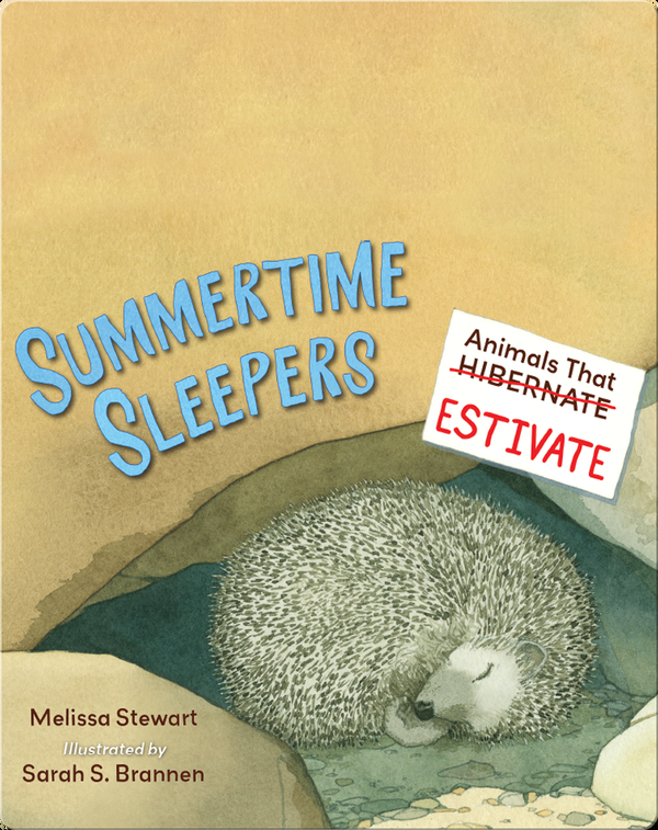Summertime Sleepers: Animals that Estivate