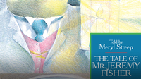 Storybook Classics: The Tale of Mr. Jeremy Fisher