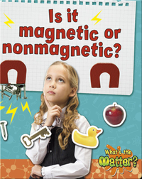Is it Magnetic, or Nonmagnetic?
