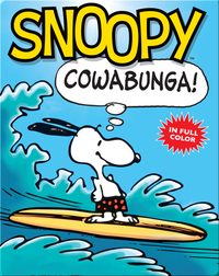 Snoopy: Cowabunga!: A Peanuts Collection