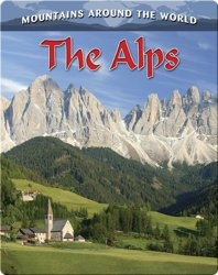 The Alps (Mountains Around the World)