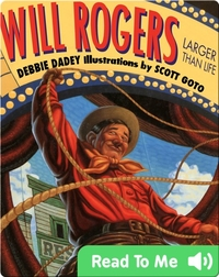 Will Rogers: Larger Than Life