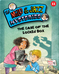 The Milo & Jazz Mysteries: The Case of the Locked Box