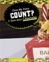 Does My Voice Count?: A Book about Citizenship