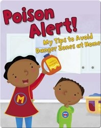 Poison Alert!: My Tips to Avoid Danger Zones at Home