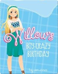 Willow's Boy-Crazy Birthday