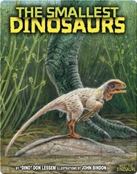 The Smallest Dinosaurs