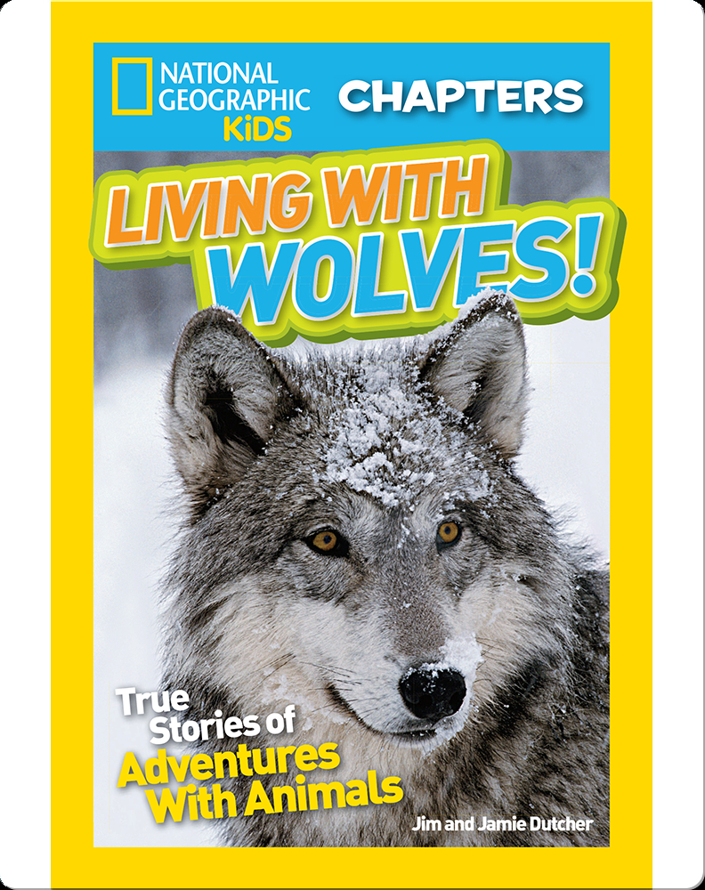 National Geographic Kids Chapters: Living With Wolves ...