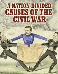 A Nation Divided: Causes of the Civil War