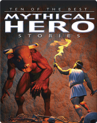 Ten of the Best Mythical Hero Stories