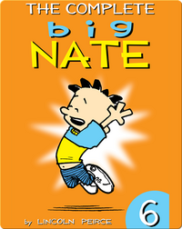 The Complete Big Nate #6