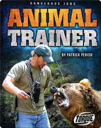 Dangerous Jobs: Animal Trainer