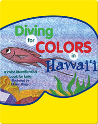 Diving for Colors in Hawaii: A Color Identification Book for Keiki