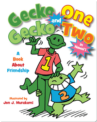 Gecko One and Gecko Two: A Book About Friendship