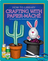 Crafting with Papier-Mâché