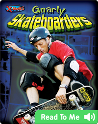 Gnarly Skateboarders