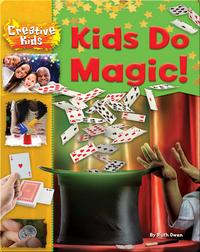 Kids Do Magic!