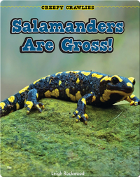 Salamanders Are Gross!