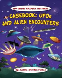 Casebook: UFOs and Alien Encounters