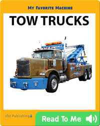 My Favorite Machine: Tow Trucks