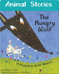 Animal Stories: The Hungry Wolf