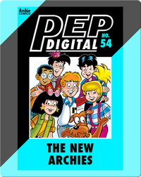 Pep Digital Vol. 54: The New Archies
