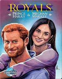 The Royals: Prince Harry & Meghan Markle