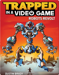 Trapped in a Video Game - Robots Revolt  (Book 3)
