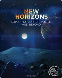 New Horizons: Exploring Jupiter, Pluto, and Beyond