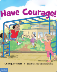 Have Courage!: A book about being brave