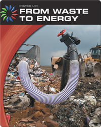 Power Up!: Waste To Energy