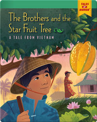 The Brothers and the Star Fruit Tree: A Tale from Vietnam