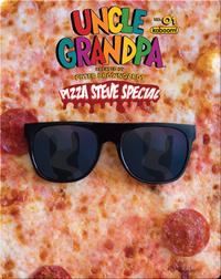 Uncle Grandpa: Pizza Steve Special #1