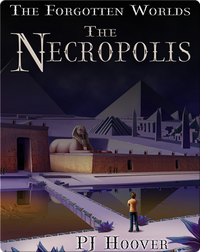 The Forgotten Worlds #3: The Necropolis