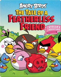 Angry Birds: The Tale Of A Featherless Friend