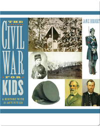 Civil War for Kids: A History with 21 Activities