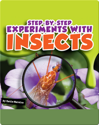 Step-by-Step Experiments With Insects