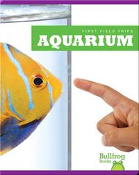 First Field Trips: Aquarium